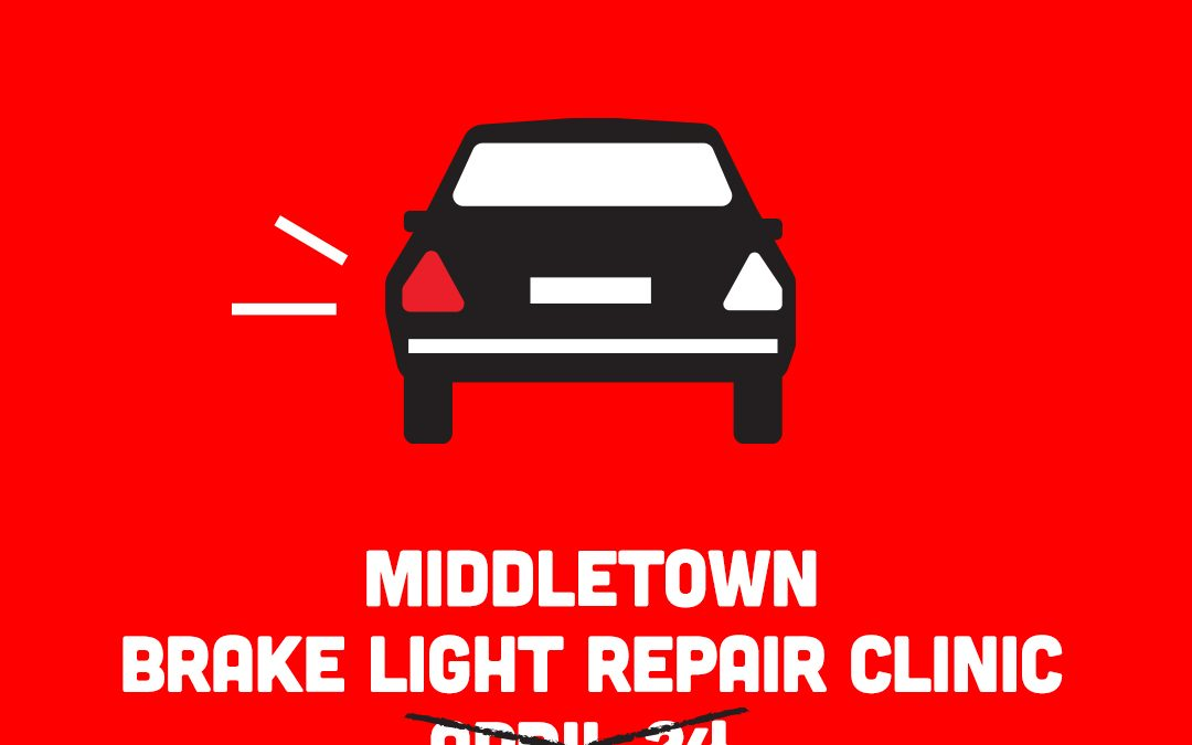 Postponed, Pospuesto: Middletown Brakelight Repair Clinic